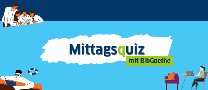 Afternoon Quiz with BibGoethe