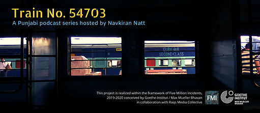 Train No. 54703 - A Podcast Series © Navkiran Natt