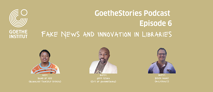 Goethe Stories Ep. 6: Fake News and innovation in libraries
