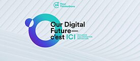 """Our Digital Future – C'est ICI (Inclusion, Collaboration, Inspiration)"""